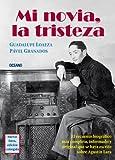 img - for Mi novia, la tristeza: El recuento biogr fico m s completo, informado y original que se haya escrito sobre Agust n Lara. (Par ntesis Musical) (Spanish Edition) book / textbook / text book