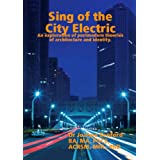 Sing of the City Electric: An Exploration of Postmodern Theories of Architecture and Identityby Joanne Benford