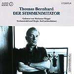 Der Stimmenimitator   Thomas Bernhard