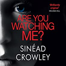 Are You Watching Me? (       UNABRIDGED) by Sinead Crowley Narrated by Aoife McMahon