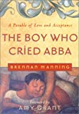 The Boy Who Cried Abba: A Parable of Trust and Acceptance