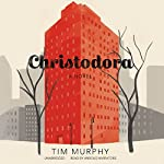 Christodora: A Novel | Tim Murphy