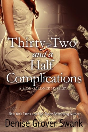 Denise Grover Swank - Thirty-Two and a Half Complications (Rose Gardner Mystery)