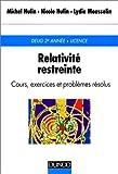 echange, troc Michel Hulin, Nicole Hulin, Lydie Mousselin - Relativite restreinte : Cours exercices et problèmes résolus, 2e édition
