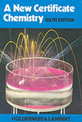 A New Certificate Chemistry, by A. Holderness, John Lambert