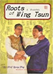 Roots and Branches of Wing Tsun