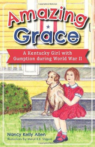 Amazing Grace:: A Kentucky Girl with Gumption during World War II