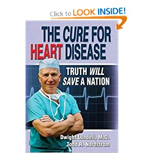 The Cure for Heart Disease: Truth Will Save a Nation English Edition