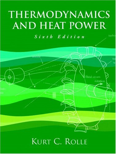 Thermodynamics and Heat Power (6th Edition)
