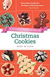 Baker's Field Guide to Christmas Cookies (Baker's FG)