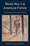 World War I in American Fiction: An Anthology of Short Stories by Scott D. Emmert, Steven Trout (2014) Paperback