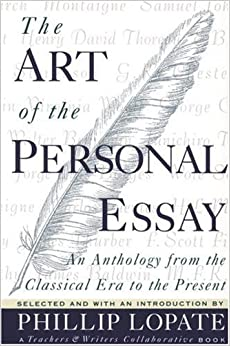 art of the personal essay amazon Immediately download the the art of the personal essay: an anthology from the classical era to the present summary, chapter-by-chapter analysis, book notes, essays, quotes, character descriptions, lesson plans, and more - everything you need for studying or teaching the art of the personal essay: an anthology from the classical era to the present.