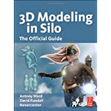 3D Modeling in Silo: The Official Guide ~ Antony Ward
