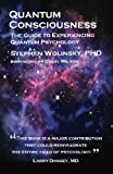 img - for Quantum Consciousness: The Guide to Experiencing Quantum Psychology book / textbook / text book