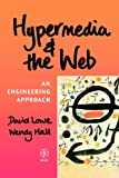 Hypermedia and the Web: An Engineering Approach (0471983128) by Lowe, David