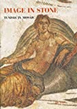 img - for Image In Stone: Tunisia In Mosaics book / textbook / text book