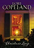 The Christmas Lamp: A Novella (0310272270) by Copeland, Lori