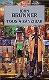 echange, troc John Brunner - Tous à Zanzibar
