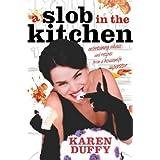 """A Slob in the Kitchenvon """"Karen Duffy"""""""