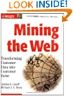Mining the Web: Transforming Customer Data into Customer Value