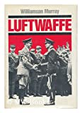 Luftwaffe (0933852452) by Murray, Williamson