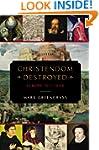 Christendom Destroyed: Europe 1517-16...