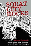 Squat City Rocks: protopunk and beyond. a musical memoir from the margins
