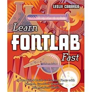 Learn FontLab Fast; A Simplified Manual