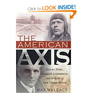 Amazon.com: The American Axis: Henry Ford, Charles Lindbergh, and ...