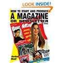How to Start and Produce a Magazine or Newsletter