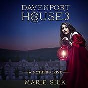 A Mother's Love: Davenport House, Book 3 | Marie Silk