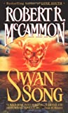 img - for By Robert McCammon - Swan Song (Reissue) (5.2.1987) book / textbook / text book