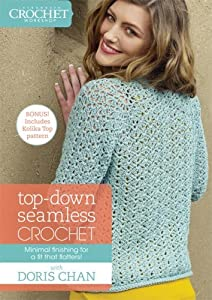 Top-Down Seamless Crochet With Doris Chan: Minimal Finishing for a Fit That Flatters