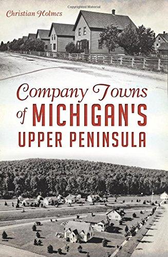 company-towns-of-michigans-upper-peninsula