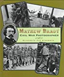 Mathew Brady (First Books--Biographies)