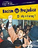 Racism and Prejudice: Why is it Wrong? (Get Wise) (0431210330) by Bingham, Jane
