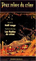 Deux reines du crime : Noêl rouge suivi de Les ficelles du crime