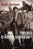 echange, troc Henri Borlant - Merci d'avoir survécu