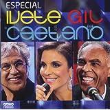 Especial Ivete Gil & Caetano