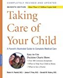 Taking Care of Your Child: A Parents Illustrated Guide to Complete Medical Care