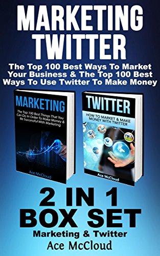 marketing-twitter-the-top-100-best-ways-to-market-your-business-the-top-100-best-ways-to-use-twitter