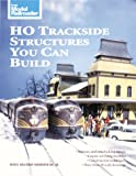 HO Trackside Structures You Can Build (Model Railroader)