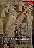 Pre-Columbian Art (0297824074) by Pasztory, Esther