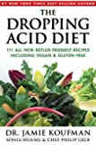 The Dropping Acid Diet: 111 All New Reflux-friendly Recipes Including Vegan & Gluten-Free