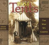 Past Tents: The Way We Camped (1597140392) by Susan Snyder