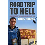 Road Trip to Hell: Tabloid Tales of Saddam, Iraq and a Bloody War: Tabloid Tales of Saddam, Iraq and a Crazy Warby Chris Hughes