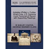 Addabbo (Phillip) v. Curtiss-Wright Corp. U.S. Supreme Court Transcript of Record with Supporting Pleadings