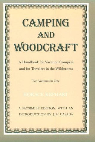 Camping and Woodcraft: A Handbook for Vacation