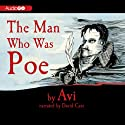 The Man Who Was Poe (       UNABRIDGED) by Avi Narrated by David Case