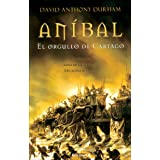 Anibal, el orgullo de Cartago (Spanish Edition)